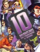 10 inventores que cambiaron el mundo / 10 Inventors Who Changed the World