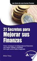 21 secretos para mejorar sus finanzas / 21 Success Secrets of Self-Made Millionaires