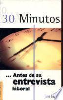 30 Minutos Antes de Su Entrevista