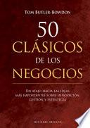 50 Clasicos de Los Negocios