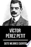 7 mejores cuentos de Víctor Pérez Petit