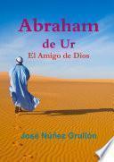 Abraham de Ur, El Amigo de Dios