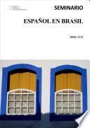 Actas del XXVII seminario español en Brasil. São Paulo, 27 de abril de 2019