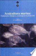 Acuicultura marina: fundamentos biológicos y tecnología de la producción