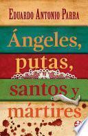 Ángeles, putas, santos y mártires