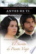 Antes de ti : el pasado de María y Gonzalo, protagonistas de El secreto de Puente Viejo