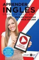 Aprender Inglés - Fácil de Leer - Fácil de Escuchar - Texto Paralelo: Curso en Audio No. 1