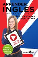Aprender Inglés - Fácil de Leer - Fácil de Escuchar - Texto Paralelo: Curso en Audio No. 2
