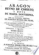 Aragon reyno de Christo, y dote de Maria Santissima