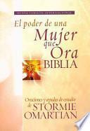Biblia el Poder de una Mujer Que Ora-NVI: Oraciones y Ayudas de Estudio de Stormie Omartian = Power of a Praying Woman Bible-NVI