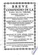 Breve Compendio de la vida de el ven. pad. F. Suarez ... escrito en Fancès [sic] por el P. C. Segnier ... Traducido en Español por un discipulo del eximio dotor