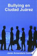 Bullying en Ciudad Juárez