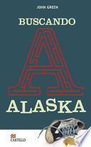 Buscando a Alaska/ Looking for Alaska