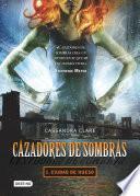 Cazadores de sombras 1. Ciudad de hueso (Edición mexicana)