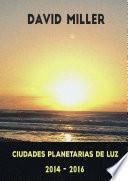Ciudades Planetarias de Luz 2014-2016