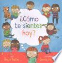 Cmo te sientes hoy?/ How Are you Feeling Today?