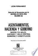 Colección de documentos para la historia de Costa Rica: Asentamientos, hacienda y gobierno