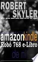 Cómo amazon kindle Robó 768 e-Libro De Mí
