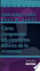 Cómo comprender los conceptos básicos de la economía