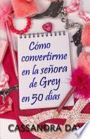 Cómo convertirme en la señora de Grey en 50 días