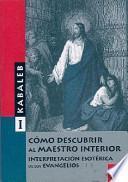 Como Descubrir Al Maestro Interior/how To Discover The Interior Professor