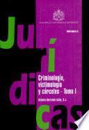 Criminología, victimología y cárceles