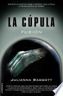 Cupula II, La. Fusion