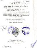 Decretos del rey nuestro señor don Fernando VII, y reales órdenes, resoluciones y reglamentos generales expedidos por las secretarías del Despacho Universal y Consejos de S.M..