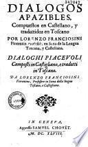 Dialogos apazibles compuestos en castellano y traduzidos en Toscano...