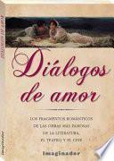 Dialogos de amor / Dialogues of love