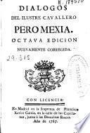 Dialogos del ilustre cavallero Pedro Mexia ...