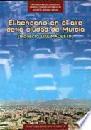 El benceno en el aire de la ciudad de murcia : proyecto life-macbeth