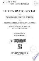 El contrato social o principios de derecho político precedido del discurso sobre las ciencias y las artes y el discurso sobre el origen de la desigualdad