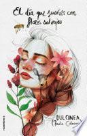 El día que sueñes con flores salvajes