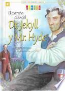 El Extrano Caso Del Dr. Jekyll Y Mr. Hyde / the Strange Case of Dr. Jekyll & Mr Hyde