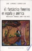 El fantástico femenino en España y América
