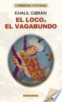 El loco & El vagabundo
