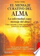 El Mensaje Curativo Del Alma/ the Healing Soul Message