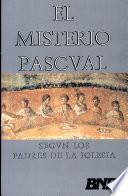 El Misterio Pascual Según Los Padres de la Iglesia