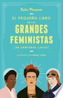 El Pequeño Libro de Las Grandes Feministas / The Little Book of Feminist Saints