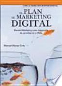 El plan de marketing digital : blended marketing como integración de acciones on y offline