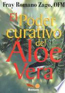 El poder curativo del aloe vera / The Healing Power of Aloe Vera