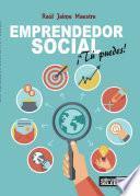 Emprendedor Social ¡Tú puedes!