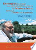 Enfoques en torno a la arqueología histórica de Mesoamérica