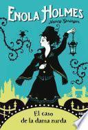 Enola Holmes #2. El caso de la dama zurda