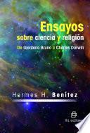 Ensayos sobre ciencia y religión. De Giordano Bruno a Charles Darwin