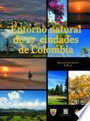 Entorno natural de 17 ciudades de Colombia