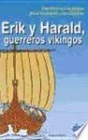 Erik y Harald, guerreros vikingos