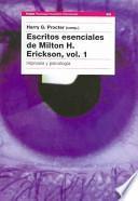 Escritos esenciales de Milton H. Erickson, vol. I