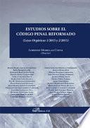 Estudios sobre el Código Penal reformado. Leyes Orgánicas 1/2015 y 2/2015